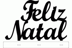 Feliz Natal Stand Decoration Laser Cut DXF File