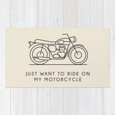 Just Want To Ride On My Motorcycle Wall Art Free CDR Vectors File